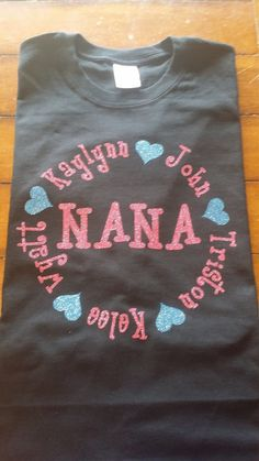 Hey, I found this really awesome Etsy listing at https://www.etsy.com/listing/248472950/nana-shirt-with-grands-name