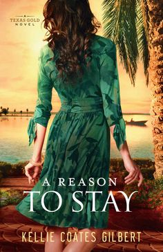 A Reason to Stay (Texas Gold Collection): A Texas Gold Novel - Kindle edition by Kellie Coates Gilbert. Religion & Spirituality Kindle eBooks @ Amazon.com.