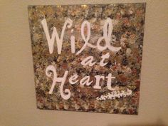 Wild at Heart Quote on Canvas  on Etsy, $20.00