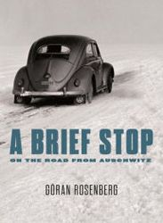 A Brief Stop on the Road to Auschwitz by Goran Rosenberg   Jewish Book Council