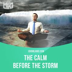 """""""The calm before the storm"""" is a peaceful and quiet period before a period of…"""