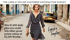 Share your opinions and thoughts with Lord & Taylor in survey and grab opportunity to win $1000 daily or $1500 weekly.  #Win #Big #Cash #Daily #Weekly #SurveySweepstakes #Feedback