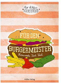 Für den Burgermeister – der kleine Küchenfreund