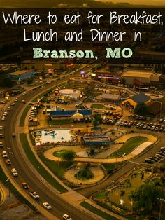 Where to eat for Breakfast, Lunch and Dinner in Branson, Missouri