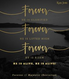 "Live	in	His	glorious	victory	today.	Forever,	He is	glorified, He is lifted high, He is	 risen	and He is	alive.	""Hallelujah,	the	lamb	has	overcome."""