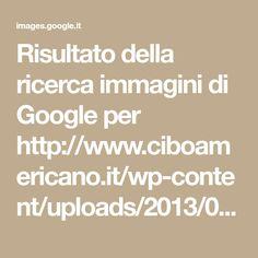 Risultato della ricerca immagini di Google per http://www.ciboamericano.it/wp-content/uploads/2013/04/17.jpg