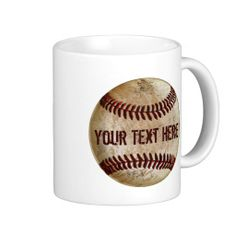 Dirty Old Baseball Mug with YOUR TEXT. Nice for baseball gift ideas for coaches and players. http://yoursportsgifts.com/CLICK-HERE-Vintage-Baseball-Gifts   A lot more Personalized Baseball Stuff:  http://yoursportsgifts.com/CLICK-HERE-Personalized-Baseball-Stuff Available in stainless steel travel mug or a variety of ceramic mug colors and sizes.