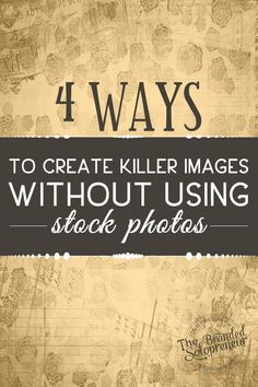 4 Ways To Create Shareable Images Without Using Stock Photography (scheduled via http://www.tailwindapp.com?utm_source=pinterest&utm_medium=twpin&utm_content=post482981&utm_campaign=scheduler_attribution)