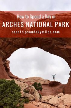 A Day in Arches National Park, Utah | Road Trips and Skymiles Blog