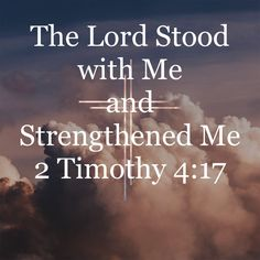 2 Timothy Notwithstanding the Lord stood with me, and strengthened me; Prayer Verses, Faith Prayer, Bible Verses Quotes, Bible Scriptures, Faith Quotes, Favorite Bible Verses, Praise God, Christen, Spiritual Quotes