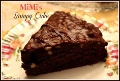 "MiMi's Bumpy Cake! ""MiMi's Bumpy Cake"" is a delicious fudgy cake recipe that my mother got from a good friend of hers. The origin..."