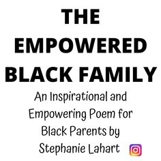 An Inspirational and Empowering Poem for Black Parents: Black Fathers and Black Mothers | Positive Tips for Black Families all Over the World Black Fathers, Black Families, Mothers, Poems, Encouragement, Parents, Positivity, Inspirational, Motivation