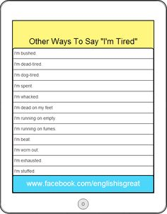 Other ways to say 'I'm tired'.