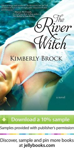 The River Witch by Kimberly Brock - Download a free ebook sample and give it a try! Dont forget to share it, too.
