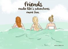 Friends Make Life's Adventures More Fun