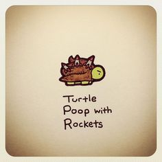 Turtle Poop with Rockets