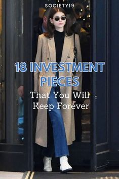18 Investment Pieces That You Will Keep Forever