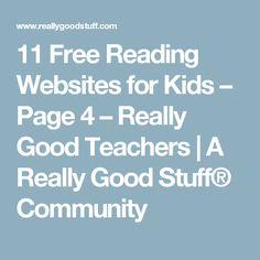 11 Free Reading Websites for Kids – Page 4 – Really Good Teachers | A Really Good Stuff® Community