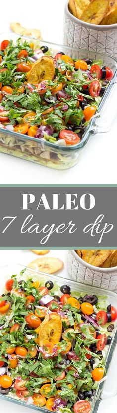 Paleo 7 Layer Dip - A great Paleo appetizer that everyone will love! Served with quick and easy coconut oil plantain chips!