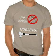 Not Curling- HURLING Tee Shirts #sport #tshirt