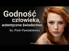 Ks. Piotr Pawlukiewicz : Godność człowieka, autentyczne świadectwo. / Human dignity. - YouTube