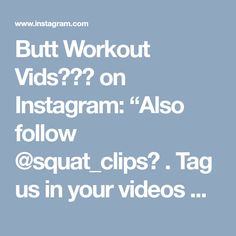 """Butt Workout Vids🍑🎥🎬 on Instagram: """"Also follow @squat_clips💥 . Tag us in your videos with @buttworkoutvids & #ButtWorkoutVids to get a free feature🍑 . TAG YOUR WORKOUT…"""""""
