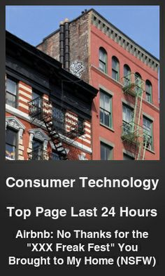 "Top Consumer Technology link on telezkope.com. With a score of 1856. --- Airbnb: No Thanks for the ""XXX Freak Fest"" You Brought to My Home (NSFW). --- #consumertechnologyontelezkope --- Brought to you by telezkope.com - socially ranked goodness"