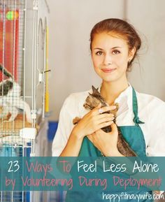 """""""23 Ways To Feel Less Alone by Volunteering During Deployment"""" Great ideas, picking some of these to stay busy."""