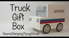 Truck Gift Box using Stampin'Up! Products