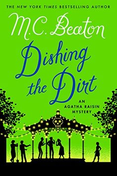 Dishing the Dirt: An Agatha Raisin Mystery (Agatha Raisin Mysteries) by M. C. Beaton http://www.amazon.co.uk/dp/1250057426/ref=cm_sw_r_pi_dp_.mBKvb1D40GES