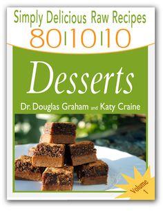 Volume 1! Simply Delicious Raw Recipes: Desserts eBook by: Doug Graham & Katy Craine