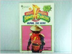 Morph Alpha The Hero (Saban's Mighty Morphin Power Rangers): Francine Hughes: 9780448409504: Amazon.com: Books