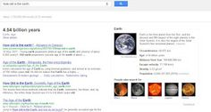 Google answers: ask Google.com how old is the earth... or how old is your favourite actor!
