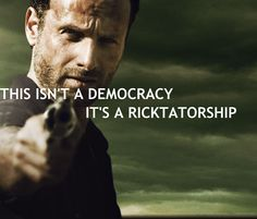 It's a ricktatorship. The Walking Dead #thewalkingdead