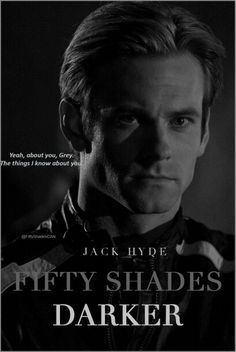 Jack Hyde from Fifty Shades Darker and Fifty Shades Freed. Played by Canadian actor Eric Johnson!
