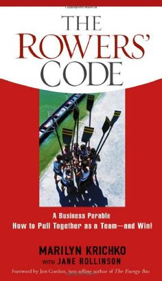 The Rowers' Code: A Business Parable of How to Pull Together as a Team – and Win!