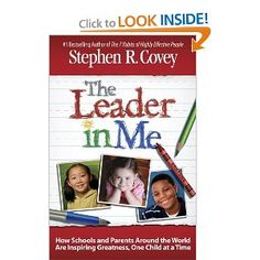 The Leader in Me: How Schools and Parents Around the World Are Inspiring Greatness, One Child at a Time by Stephen R. Covey - interesting look at how some schools are implementing the 7 Habits of Highly Effective People into formal educational settings Leader In Me, Seven Habits, 7 Habits, Data Notebooks, Data Binders, Highly Effective People, Stephen Covey, I School, School Ideas