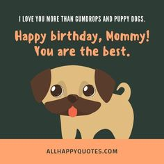 Funny and Sweet Happy Birthday Wishes for Mother and Mother in Law. Beautiful Birthday Wishes for Mom with cards and letters. Birthday Wishes For Mother, Beautiful Birthday Wishes, Happy Birthday Wishes, Mom Birthday, Gum Drops, Love You More Than, Dogs And Puppies, My Love, Funny