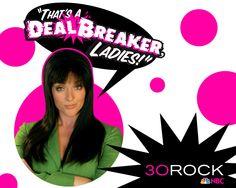 30 Rock - That's a deal-breaker, ladies!
