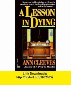 A Lesson in Dying (9780449146774) Ann Cleeves , ISBN-10: 0449146774  , ISBN-13: 978-0449146774 ,  , tutorials , pdf , ebook , torrent , downloads , rapidshare , filesonic , hotfile , megaupload , fileserve