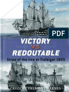 Victory vs Redoutable Ships of the line at Trafalgar 1805 (Osprey Duel Ship Of The Line, American War, Victorious, Arms, Ships, Books, Men, Boats, Libros