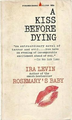 A Kiss Before Dying ** by Ira Levin