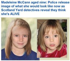 Find Madeline - this is the little girl who was abducted while on vacation with her parents in Portugal 5 years ago, when she was 4.  Scotland Yard believes she may still be alive and would look like this today.  Please Re-pin so as many people as possible will see this photo and increase the chances that she will be found, or at least that new leads may be found.