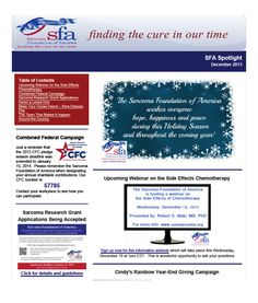 SFA Spotlight December 2013 - News and updates from the Sarcoma Foundation of America:  http://www.curesarcoma.org/index.php/newsletter/newsletter_entry/sfa_spotlight_december_2013/