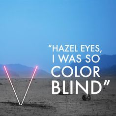 "It Was Always You - Maroon 5 - Lyrics - ""Hazel eyes, I was so color blind"""