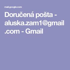 Doručená pošta - aluska.zam1@gmail.com - Gmail