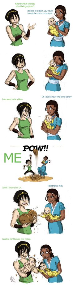 Greatest Earthbender ever, Katara. :D Yes, somehow I could actually see this happening. More so than Toph with a man.