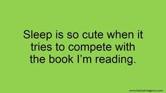 Sleep is so cute when it tries to compete with the book I'm reading.