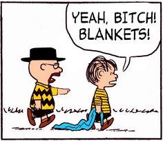 Breaking Bad. Walter White. Jessie Pinkman.  Peanuts. Charlie Brown. Linus.