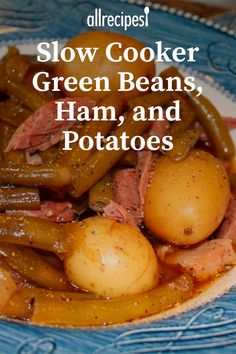 Slow Cooker Green Beans, Ham and Potatoes Recipe Slow Cooker Recipes, Cooking Recipes, Healthy Recipes, Crockpot Recipes, Ham And Green Beans, Pork And Green Beans Recipe, Ham And Potato Recipes, Crockpot Ham And Beans, Crock Pot Potatoes